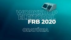 Workshop Eleitoral 2020  - Curso de Oratória
